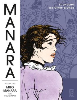 The Manara Library, Volume 2: El Gaucho and Other Stories