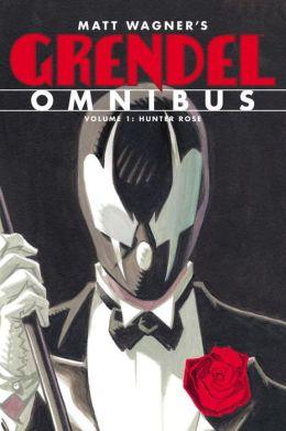 Grendel Omnibus, Volume 1: Hunter Rose