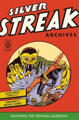 Silver Streak Archives Featuring the Original Daredevil, Volume 1
