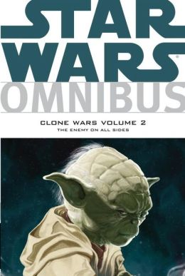 Star Wars Omnibus: Clone Wars, Volume 2: The Enemy on All Sides