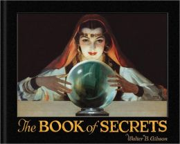The Book of Secrets: Miracles Ancient and Modern