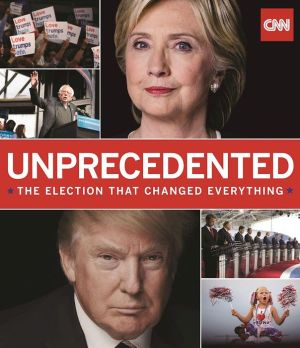 Unprecedented: The Election That Changed Everything