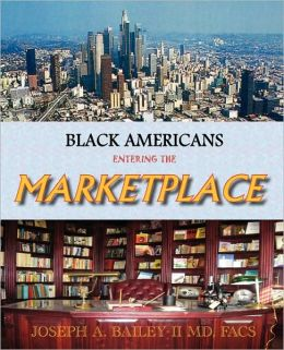 Black Americans Entering the Marketplace