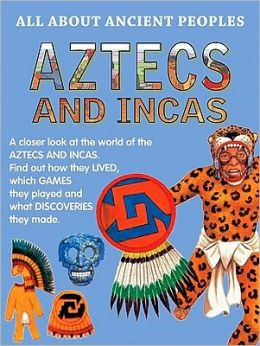 Aztecs and Incas