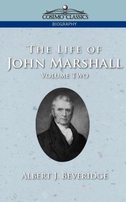 The Life Of John Marshall, Vol. 2