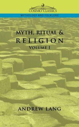 Myth, Ritual & Religion - Volume 1