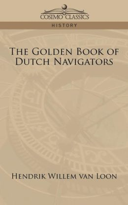 The Golden Book Of Dutch Navigators