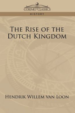 The Rise Of The Dutch Kingdom
