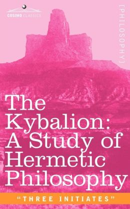 Kybalion A Study of Hermetic Philosophy