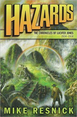 Hazards: The Chronicles of Lucifer Jones 1934-1938