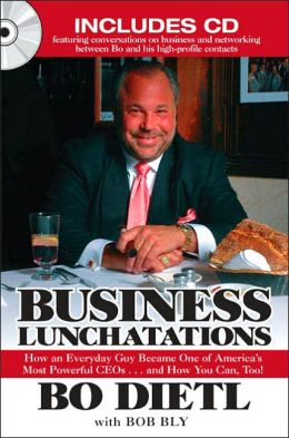 Business Lunchatations: How an Everyday Guy Became One of America's Most Colorful CEOs... And how You Can, Too!