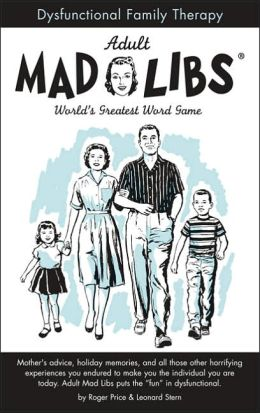 Dysfunctional Family Therapy Adult Mad Libs