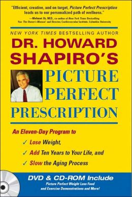Picture Perfect Prescription: An 11-Day Program to Lose Weight, Add 10 Years to Your Life, and Slow the Aging Process