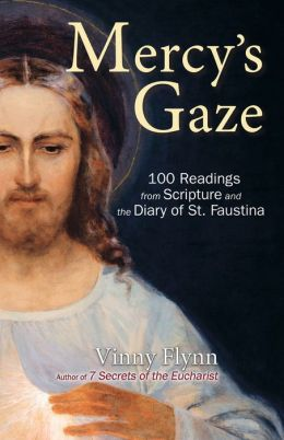 Mercy's Gaze: 100 Readings from Scripture and the Diary of St. Faustina (Resellers)