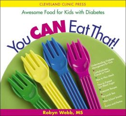 You Can Eat That! Awesome Food for Kids with Diabetes