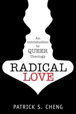 Radical Love: An Introduction to Queer Theology