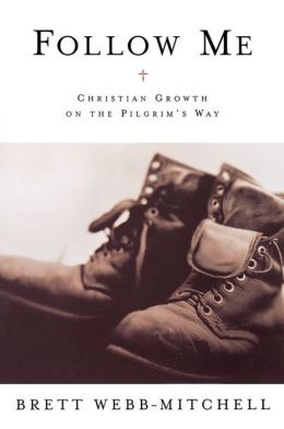 Follow Me: Christian Growth on the Pilgrim's Way