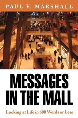 Messages in the Mall: Looking at Life in 600 Words or Less