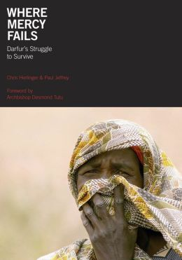 Where Mercy Fails: Darfur's Struggle to Survive