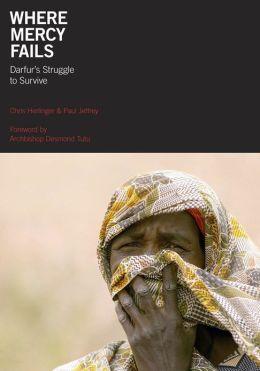 Where Mercy Fails: Darfur's Struggle to Survive