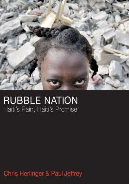 Rubble Nation: Haiti's Pain, Haiti's Promise