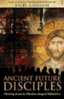 Ancient-Future Disciples: Meeting Jesus in Mission-Shaped Ministries