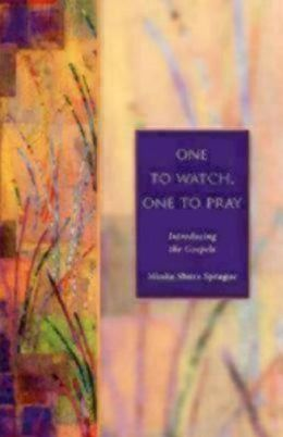 One to Watch, One to Pray: Introducing the Gospels