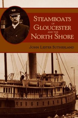 Steamboats of Gloucester and the North Shore