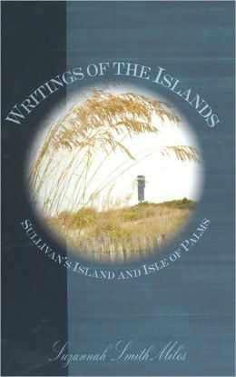 Writings of the Islands: Sullivan's Island and Isle of Palms