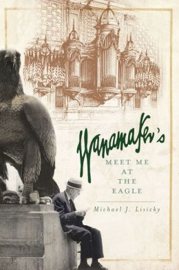 Wanamaker's: Meet Me at the Eagle