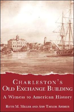 Charleston's Old Exchange Building: A Witness to American History