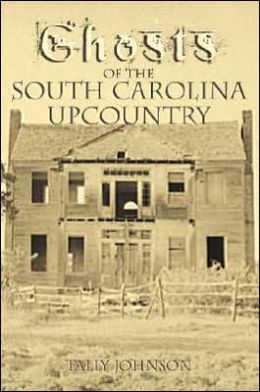 Ghosts of the South Carolina UpCountry