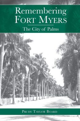 Remembering Fort Myers: The City of Palms