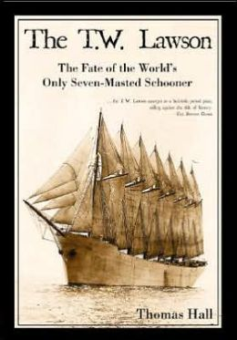 TW Lawson: The Fate of the World's Only Seven-Masted Schooner