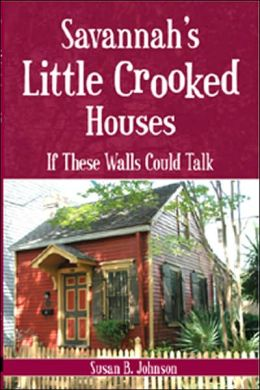 Savannah's Little Crooked Houses: If These Walls Could Talk