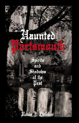 Haunted Portsmouth: Spirits and Shadows of the Past