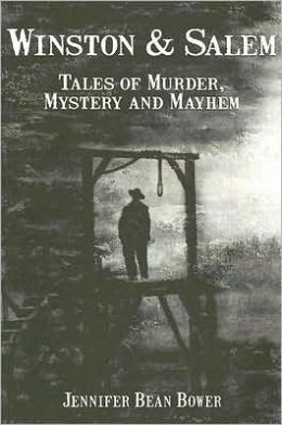 Winston & Salem: Tales of Murder, Mystery and Mayhem