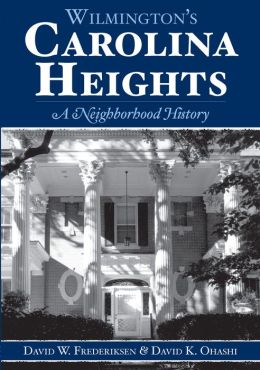 Wilmington's Carolina Heights: A Neighborhood History