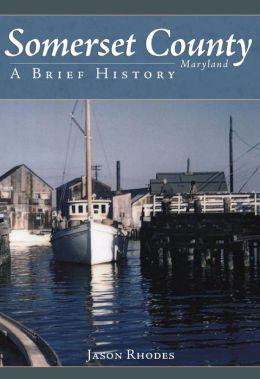 Somerset County, Maryland: A Brief History
