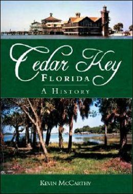 Cedar Key, Florida: A History