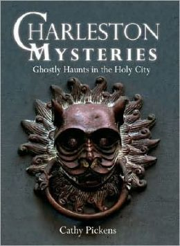 Charleston Mysteries: Ghostly Haunts in the Holy City