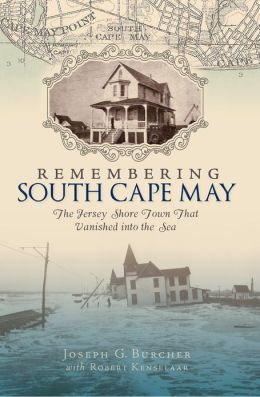 Remembering South Cape May: The Jersey Shore Town that Vanished into the Sea