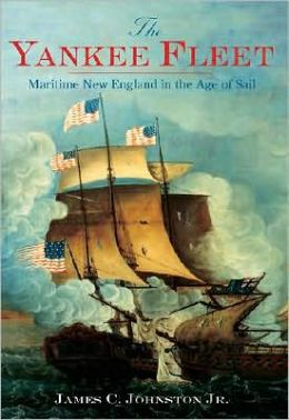 Yankee Fleet: Maritime New England in the Age of Sail