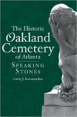 Historic Oakland Cemetery of Atlanta: Speaking Stones