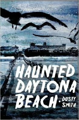 Haunted Daytona Beach: A Ghostly Tour of the World's Most Famous Beach