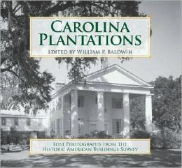 Carolina Plantations: Lost Photographs from the Historic American Buildings Survey