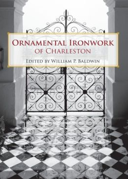 Ornamental Ironwork of Charleston