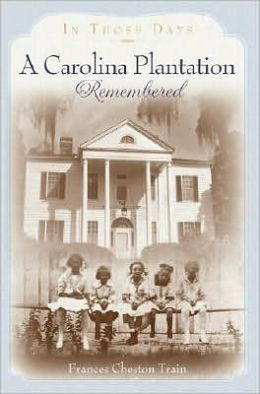 Carolina Plantation Remembered: In Those Days