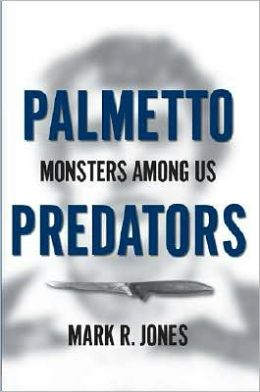 Palmetto Predators: Monsters Among Us