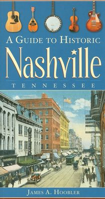 Guide to Historic Nashville, Tennessee
